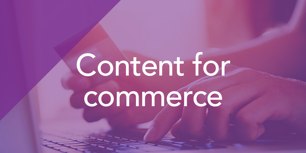 Whitepaper: Content for Commerce