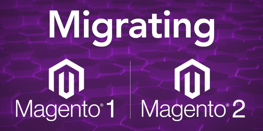Webinar: Migrating from Magento 1 to Magento 2 with ease